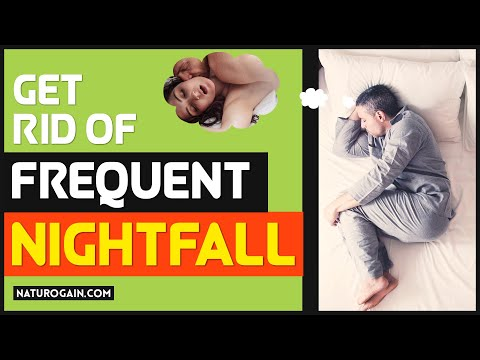 How to Get Rid of Frequent Nightfall (Wet Dreams) in Males Naturally?