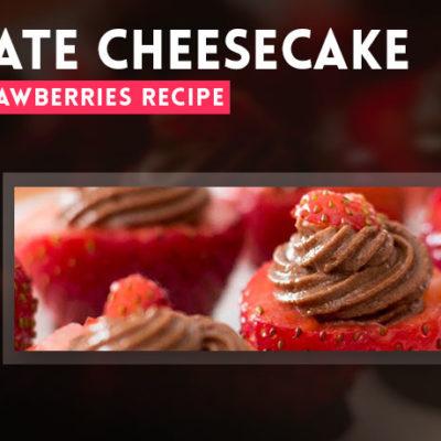 Chocolate Cheesecake with Stuffed Strawberries Recipe