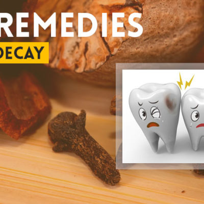 Best Home Remedies for Tooth Decay