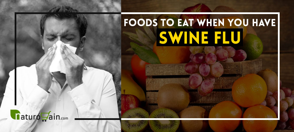 Foods to Eat When You Have Swine Flu