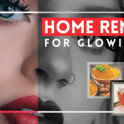 Home Remedies for Making Skin Glowing