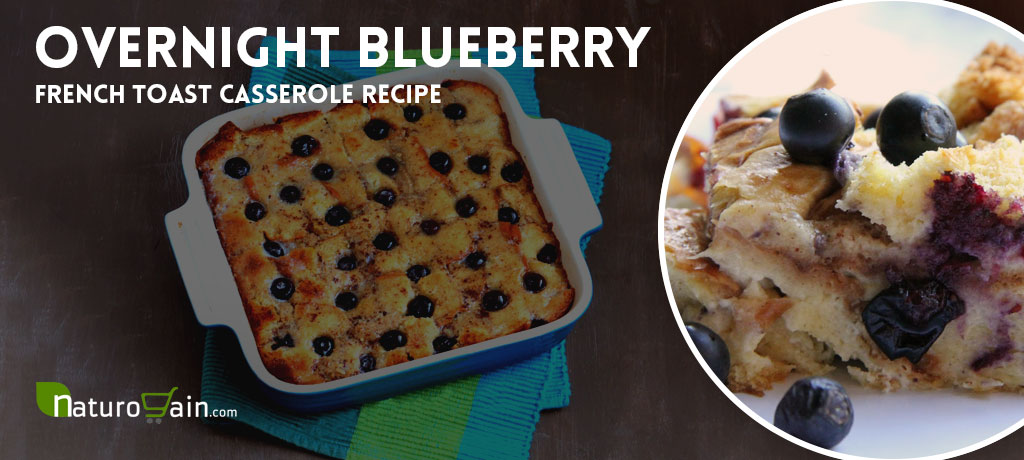 Overnight Blueberry French Toast Casserole Recipe