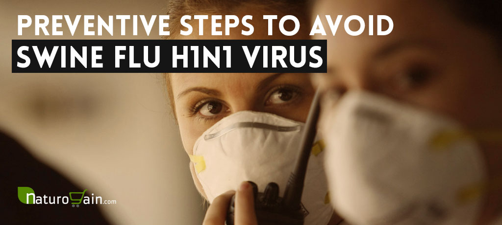 Preventive Steps to Avoid Swine Flu H1N1 Virus