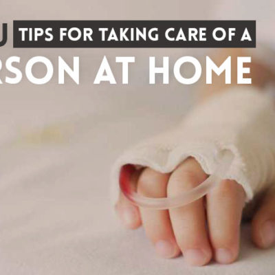 Tips for Taking Care of a Sick Person at Home