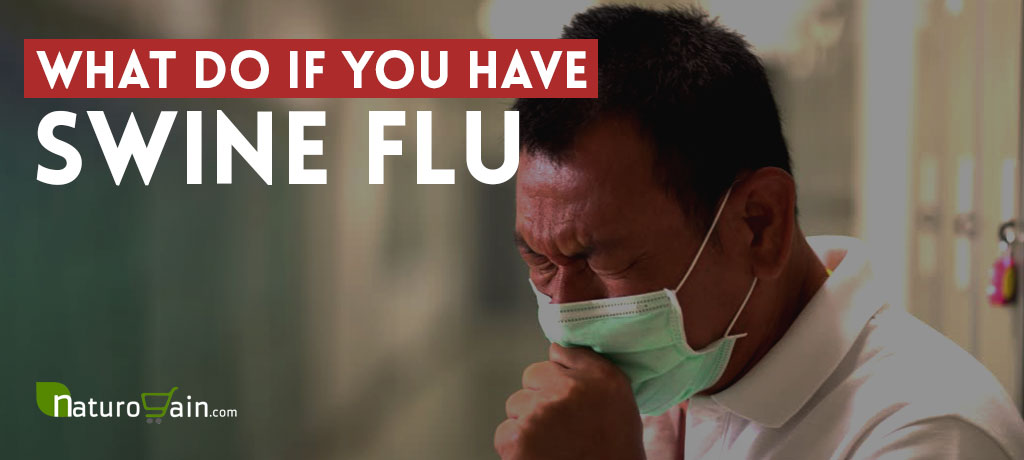 What To Do If You Have Swine Flu