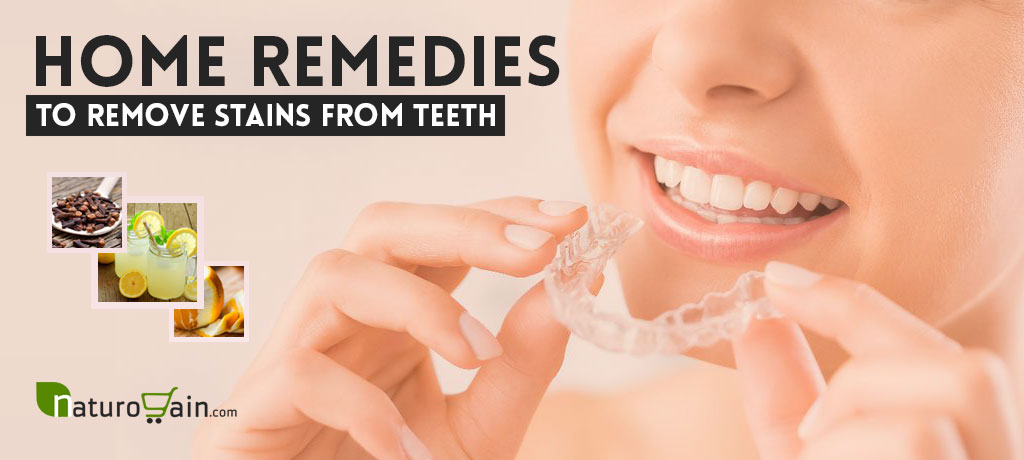 Home Remedies to Remove Stains from Teeth