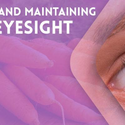 Eye Health and Maintaining Good Eyesight