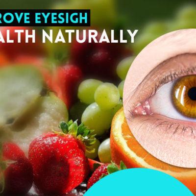 Foods to Improve Eyesight and Eye Health