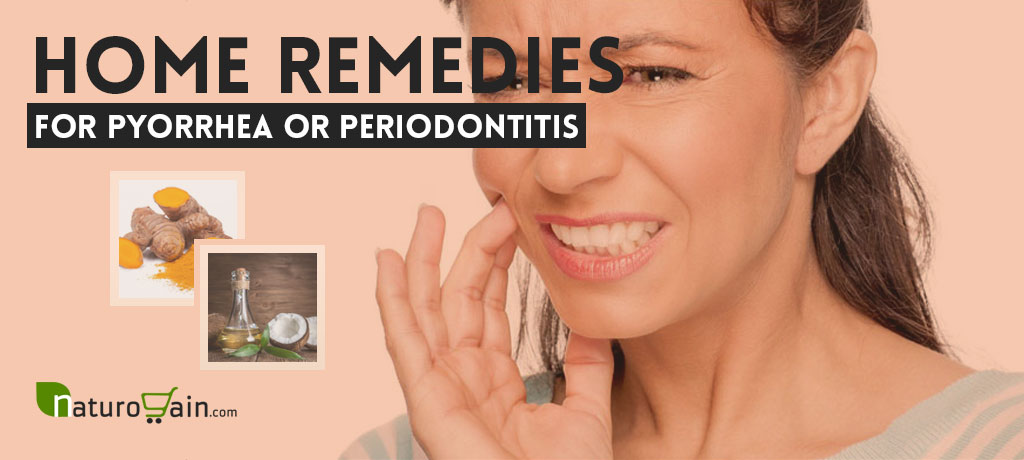 Home Remedies for Pyorrhea or Periodontitis