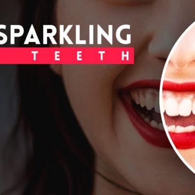 Natural Ways To Get Sparkling White Teeth