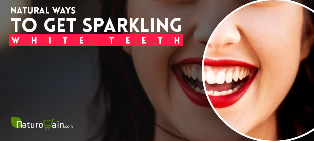 Natural Ways To Get Sparkling White Teeth