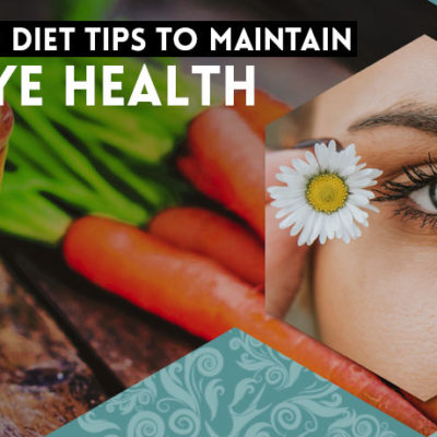 Nutrition and Diet Tips to Maintain Good Eye
