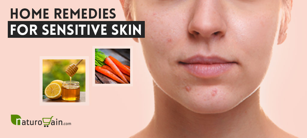 Home Remedies for Sensitive Skin