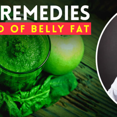 Home Remedies To Get Rid Of Belly Fat