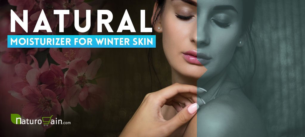 Natural Moisturizer for Winter Skin Care