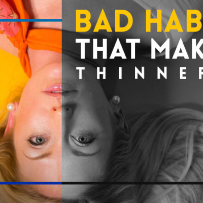 Bad Habits That Make Hair Thinner