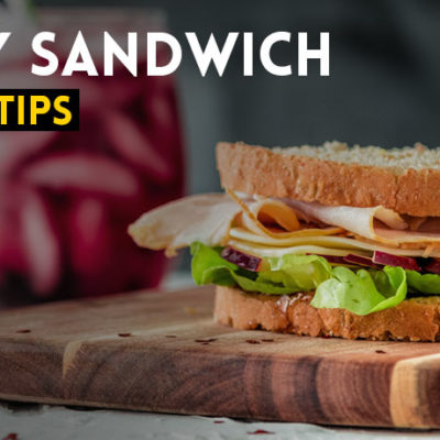 Healthy Sandwich Recipe And Tips