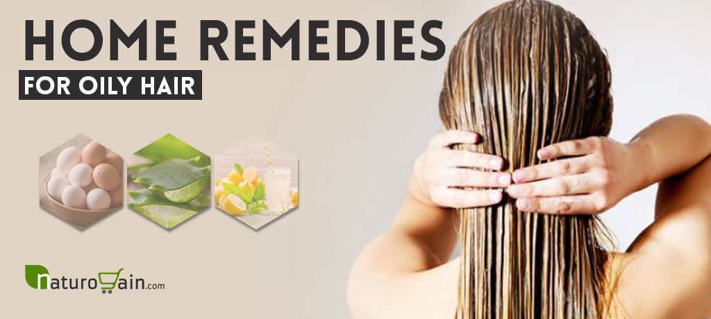 Natural Home Remedies for Oily Hair