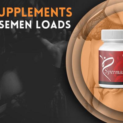 Natural Supplements for Bigger Semen Loads