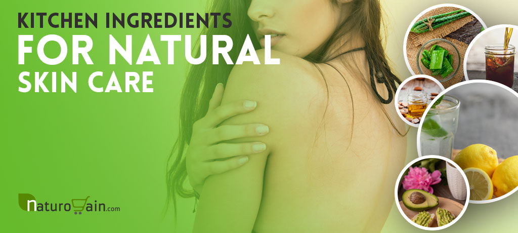 Kitchen Ingredients For Natural Skin Care