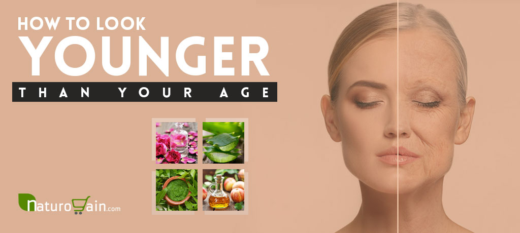 How to Look Younger Than Your Age Home Remedies
