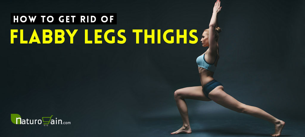 Get Rid of Flabby Legs and Thighs