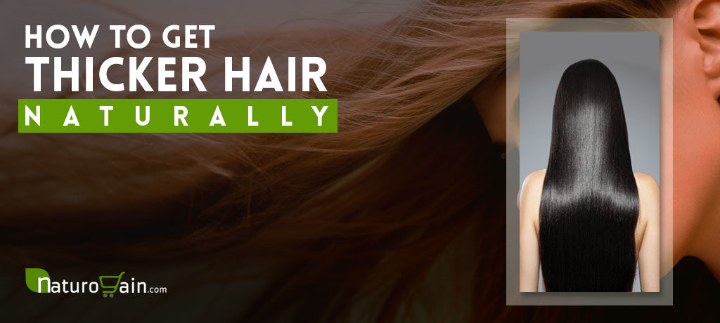 Get Thicker Hair Naturally
