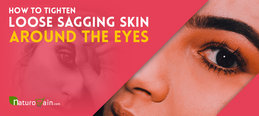 Tighten Loose Sagging Skin Around the Eyes