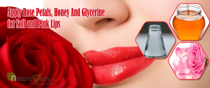 Apply Rose Petals, Honey And Glycerinefor Soft and Pink Lips