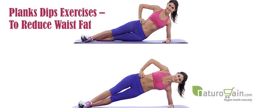Planks Dips Exercises to Reduce Waist Fat