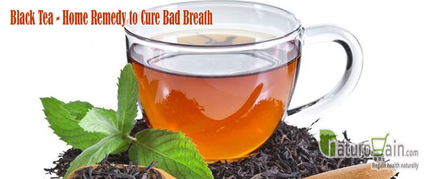 Black Tea Home Remedy to Cure Bad Breath