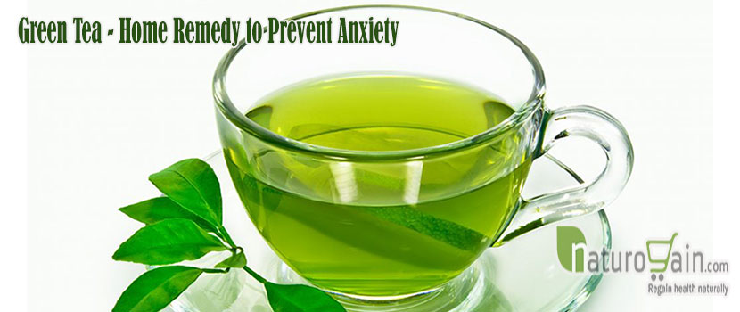 Green Tea Remedy to Prevent Anxiety