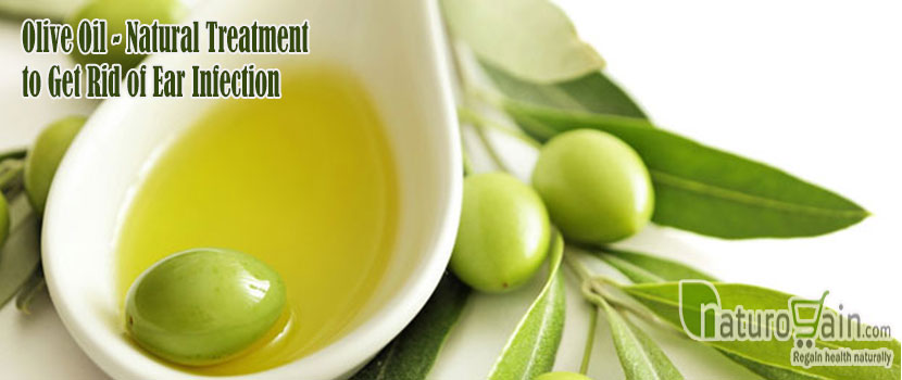 Olive Oil Natural Treatment to Get Rid of Ear Infection