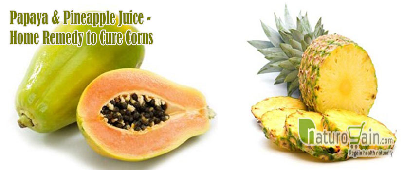 Papaya and Pineapple Juice Remedy to Cure Corns