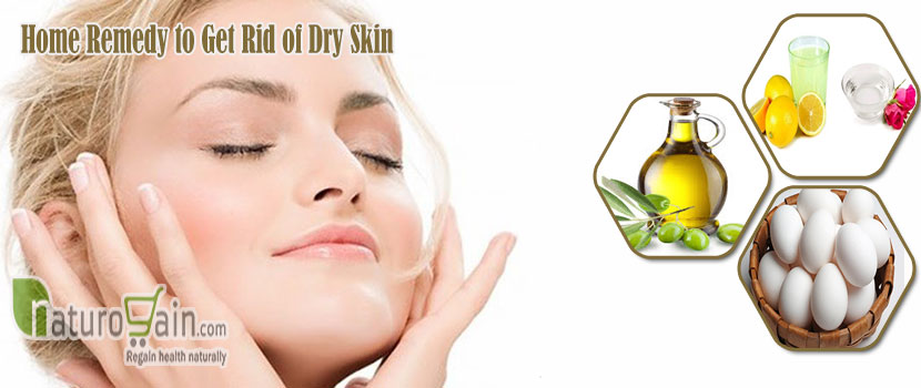 Home Remedy to Get Rid of Dry Skin