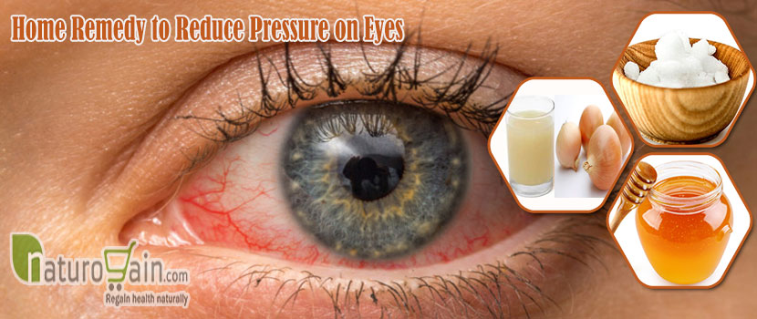 Home Remedy to Reduce Pressure on Eyes