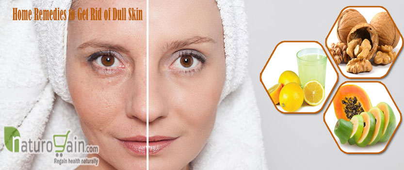 Home Remedies to Get Rid of Dull Skin