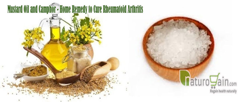 Home Remedies for Rheumatoid Arthritis. Mustard Oil and Camphor – Home  Remedy to Cure Rheumatoid Arthritis