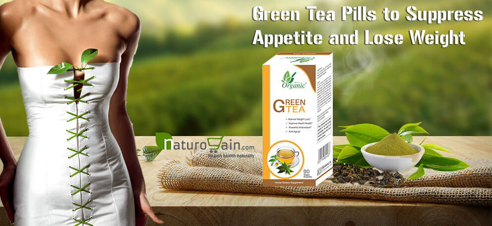 Green Tea Pills to Suppress Appetite