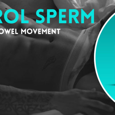 Control Sperm in Urine after Bowel Movement